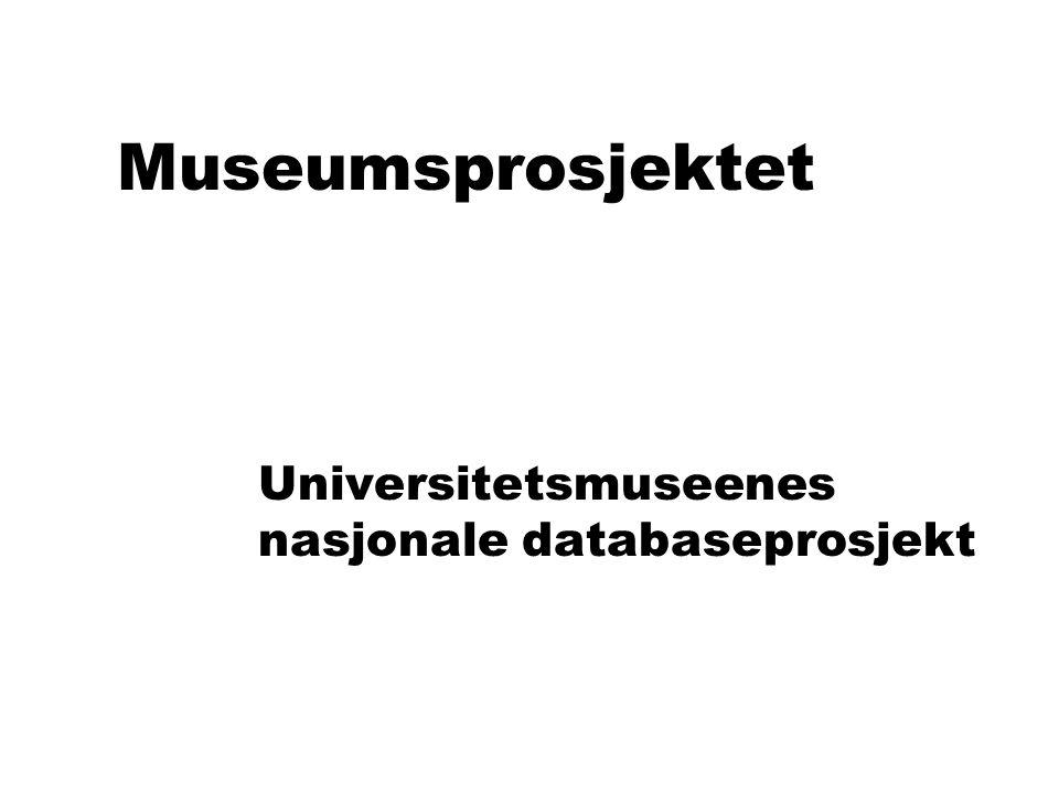 Museumsprosjektet Universitetsmuseenes nasjonale databaseprosjekt