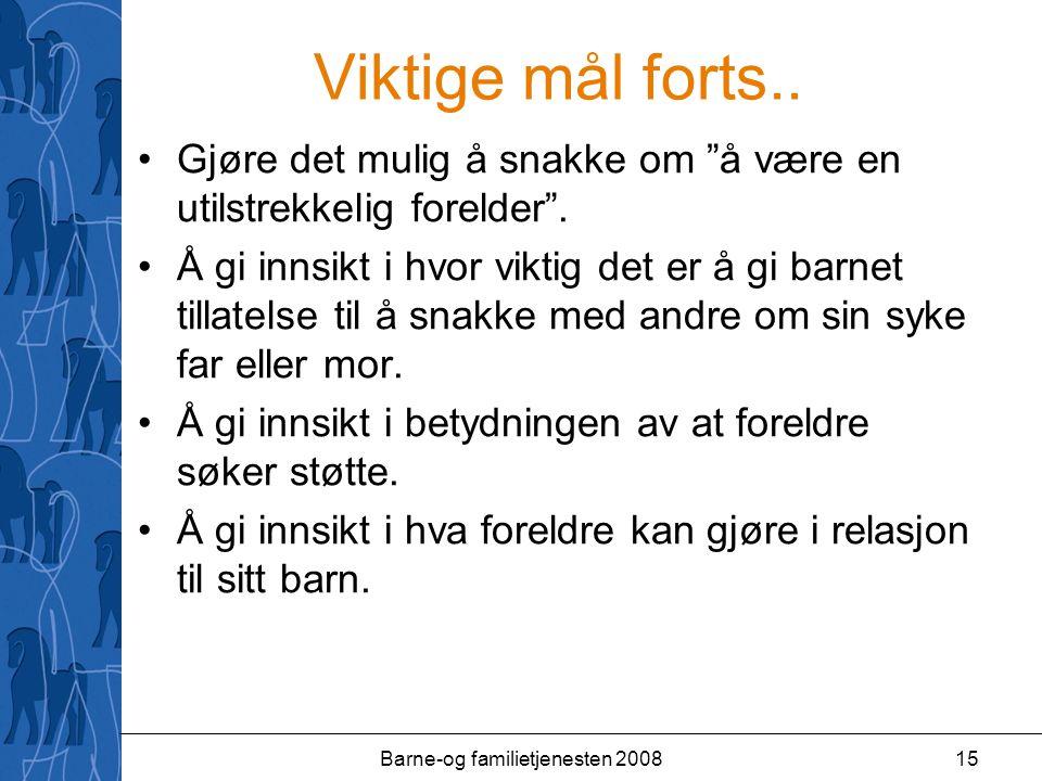 Barne-og familietjenesten 200815 Viktige mål forts..