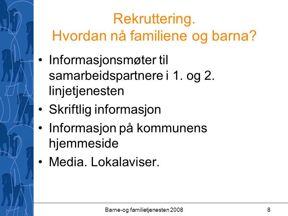 Barne-og familietjenesten 20088 Rekruttering. Hvordan nå familiene og barna.