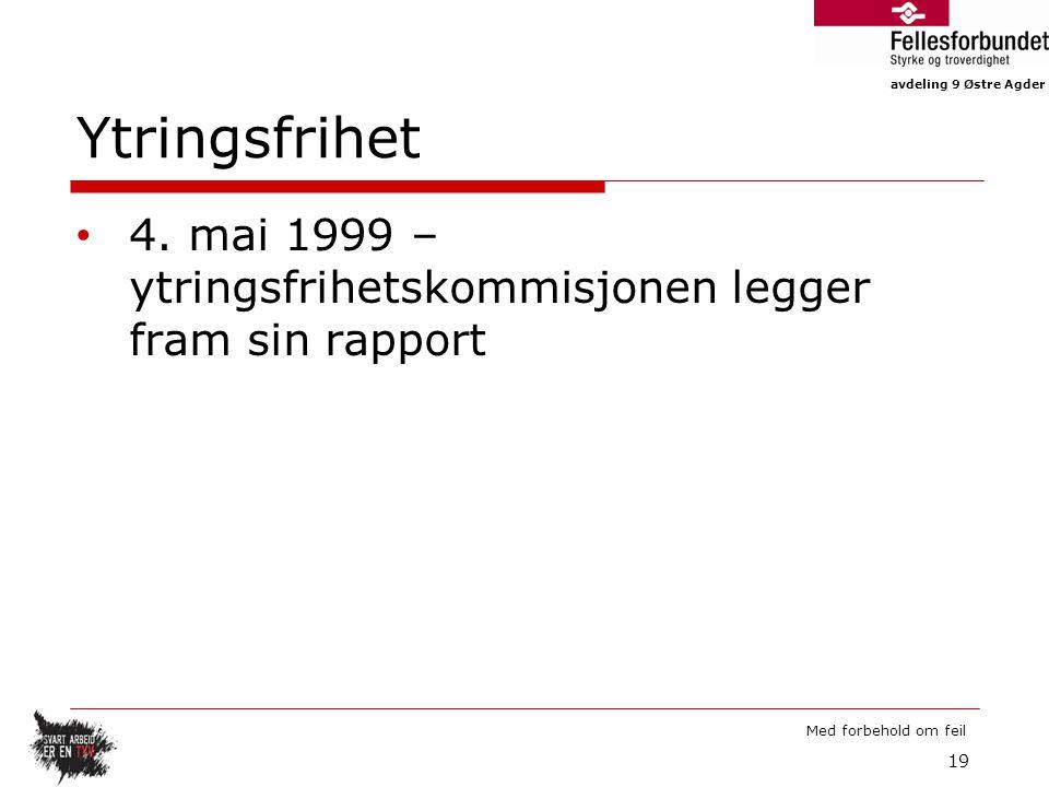 avdeling 9 Østre Agder Med forbehold om feil Ytringsfrihet 4.