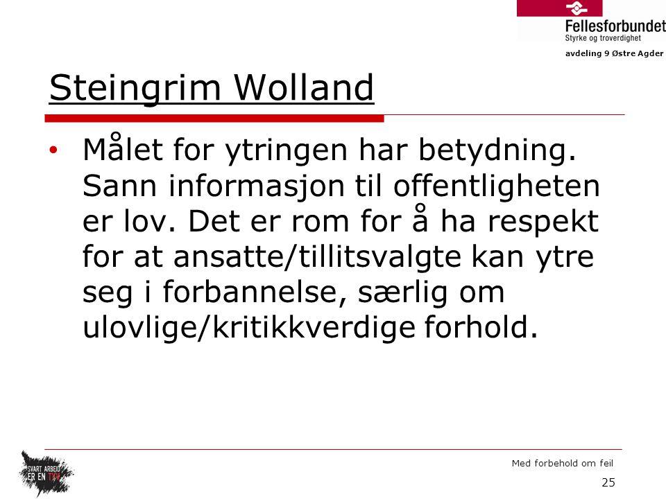avdeling 9 Østre Agder Med forbehold om feil Steingrim Wolland Målet for ytringen har betydning.