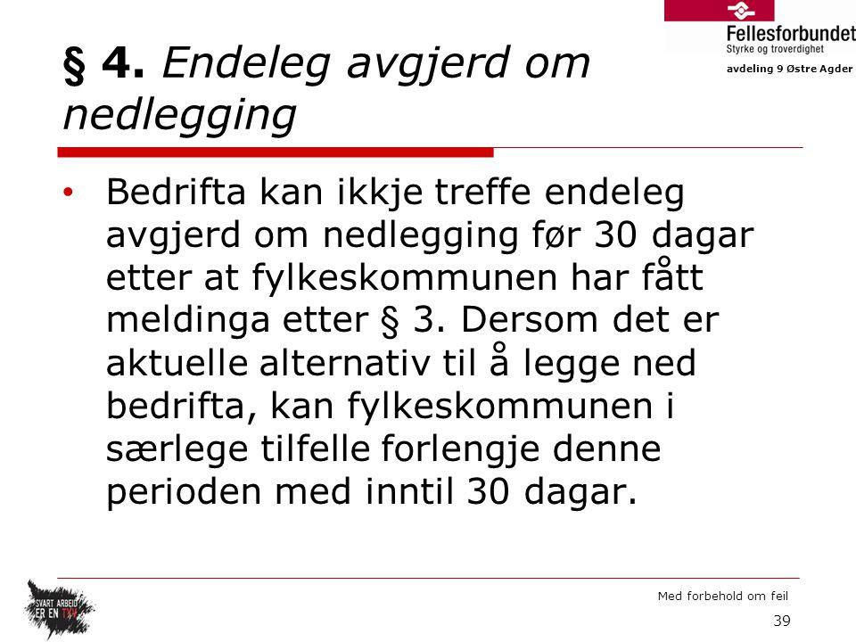 avdeling 9 Østre Agder Med forbehold om feil § 4.