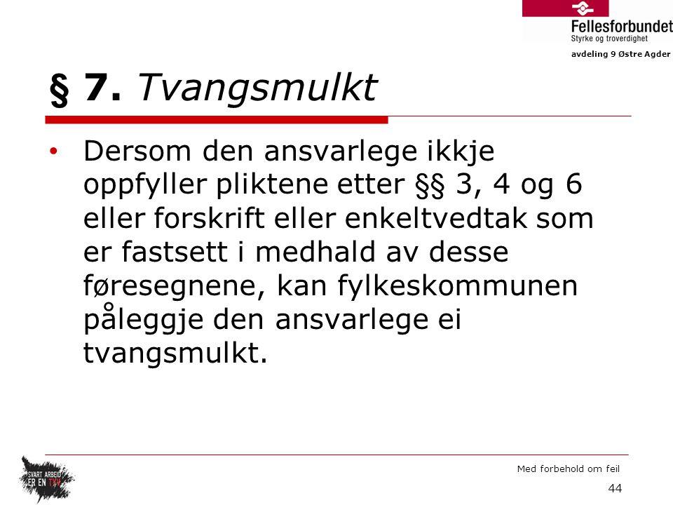 avdeling 9 Østre Agder Med forbehold om feil § 7.