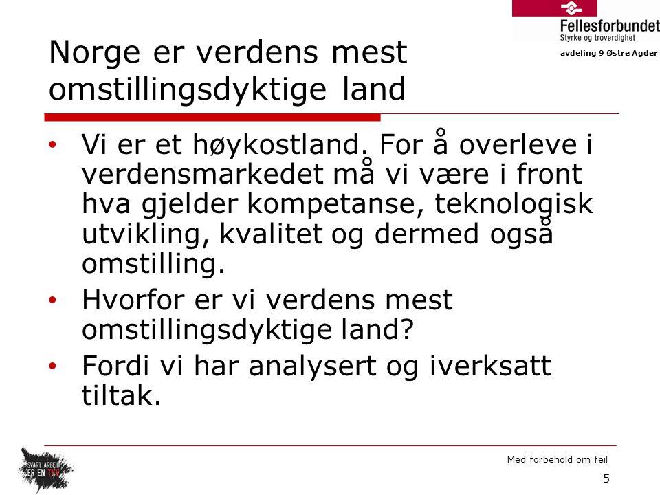 avdeling 9 Østre Agder Med forbehold om feil Norge er verdens mest omstillingsdyktige land Vi er et høykostland.