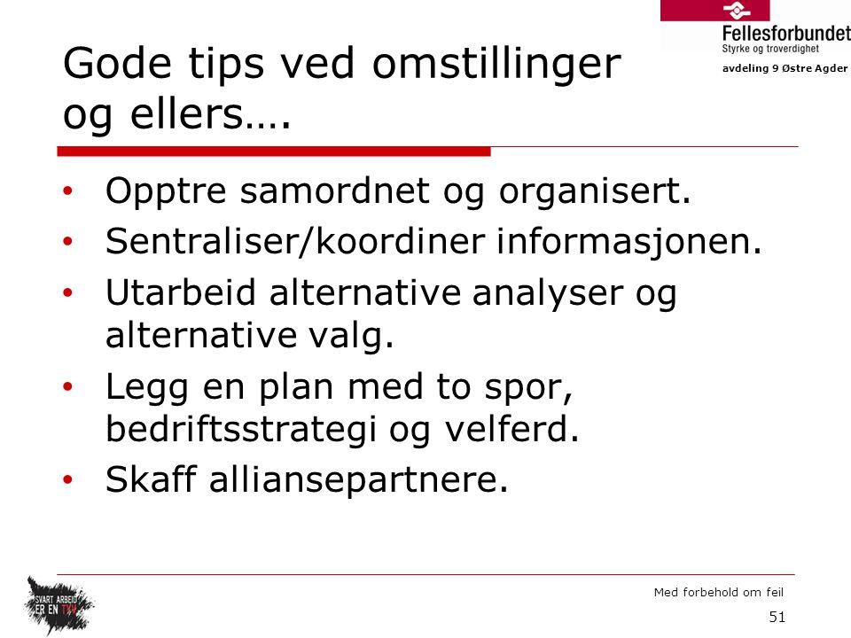 avdeling 9 Østre Agder Med forbehold om feil Gode tips ved omstillinger og ellers….