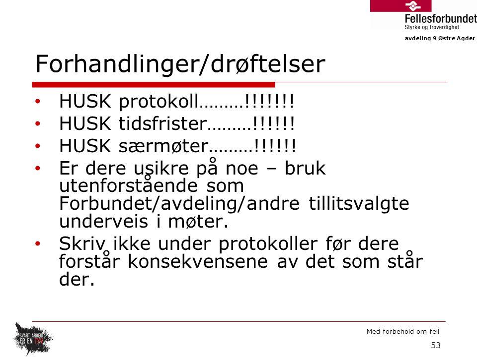 avdeling 9 Østre Agder Med forbehold om feil Forhandlinger/drøftelser HUSK protokoll………!!!!!!.