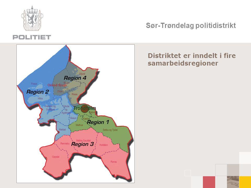 Sør-Trøndelag politidistrikt Distriktet er inndelt i fire samarbeidsregioner Ørland/Bjugn