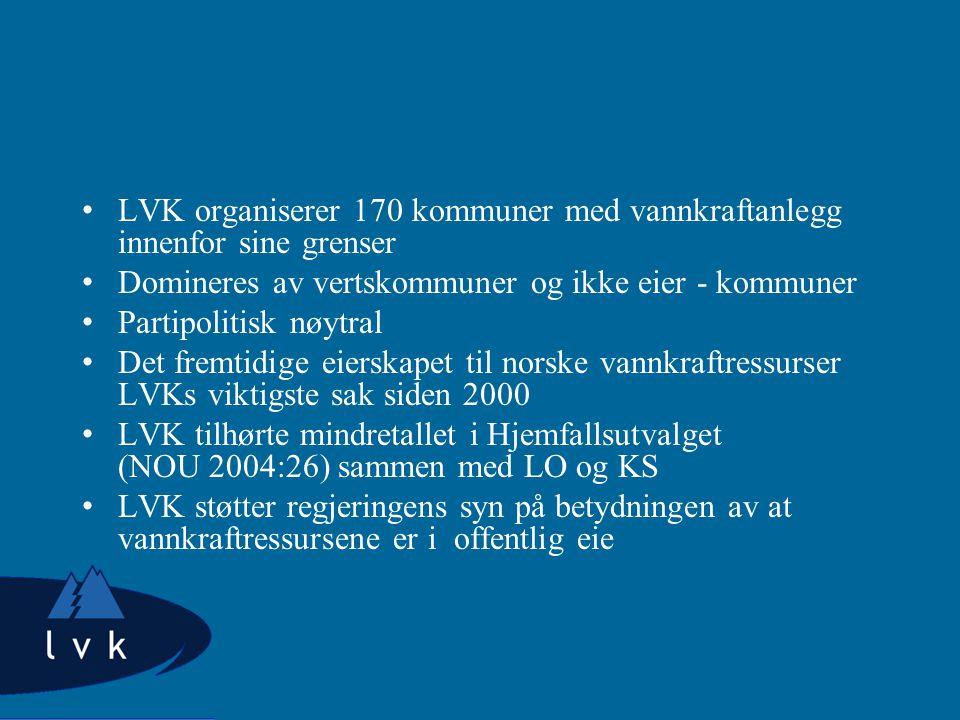 LVK organiserer 170 kommuner med vannkraftanlegg innenfor sine grenser Domineres av vertskommuner og ikke eier - kommuner Partipolitisk nøytral Det fr