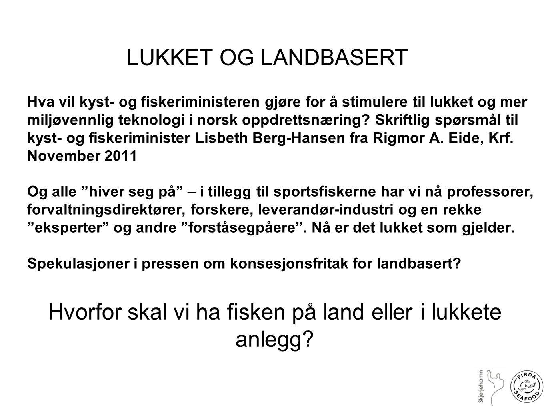 Hva vil kyst- og fiskeriministeren gjøre for å stimulere til lukket og mer miljøvennlig teknologi i norsk oppdrettsnæring? Skriftlig spørsmål til kyst
