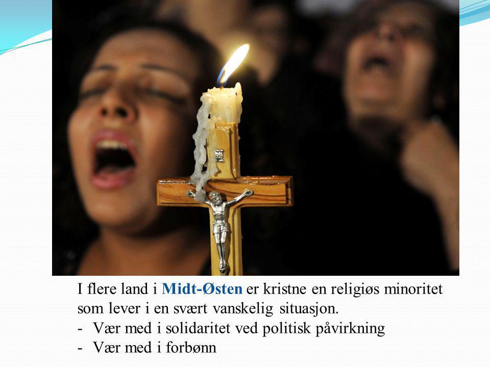 I flere land i Midt-Østen er kristne en religiøs minoritet som lever i en svært vanskelig situasjon.