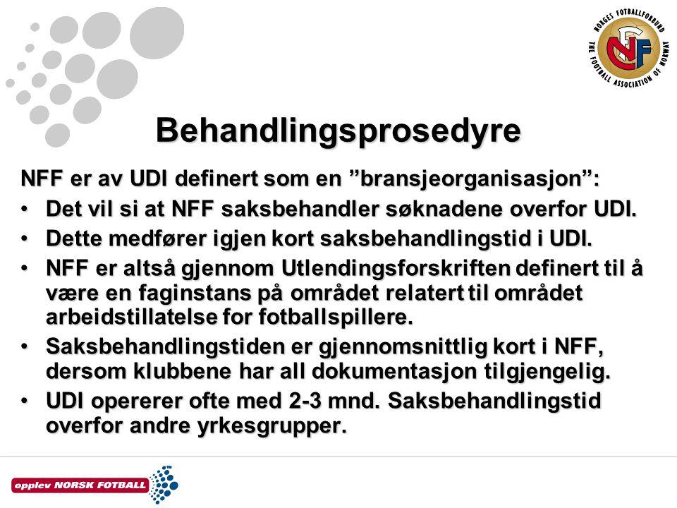 """Behandlingsprosedyre NFF er av UDI definert som en """"bransjeorganisasjon"""": Det vil si at NFF saksbehandler søknadene overfor UDI.Det vil si at NFF saks"""