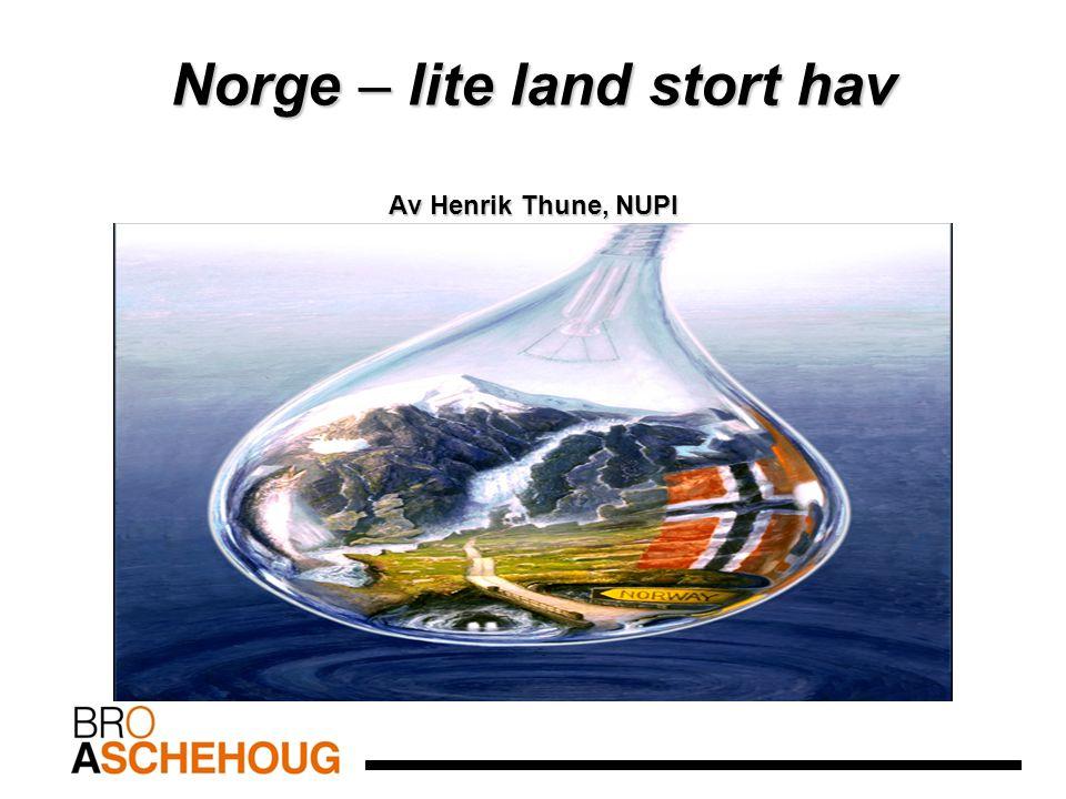 Norge – lite land stort hav Av Henrik Thune, NUPI