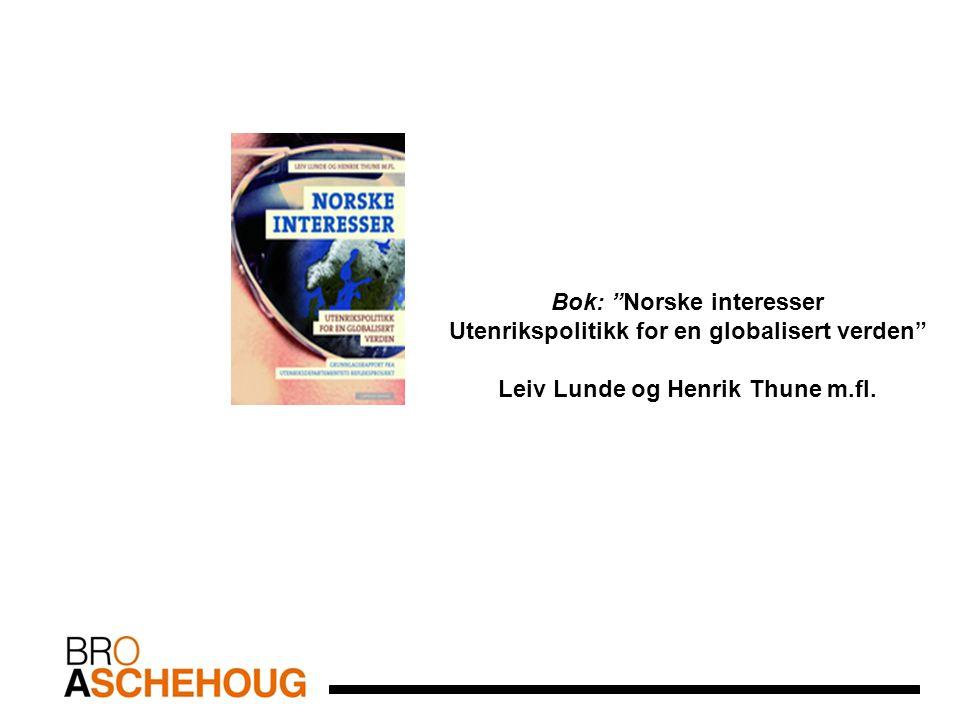 """Bok: """"Norske interesser Utenrikspolitikk for en globalisert verden"""" Leiv Lunde og Henrik Thune m.fl."""