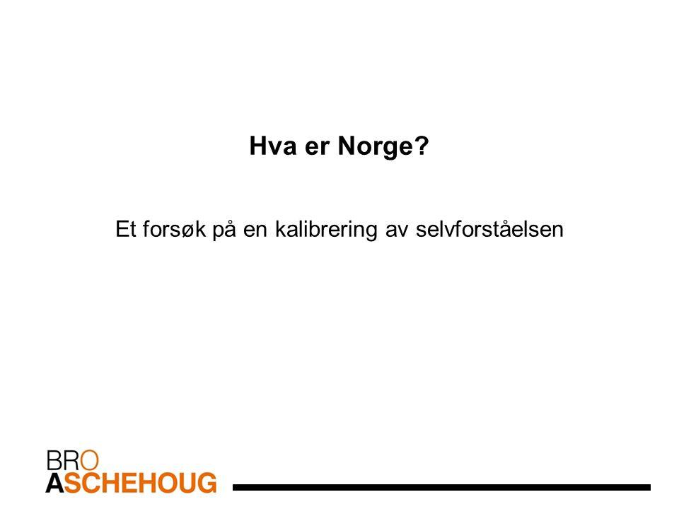 Hva er Norge Et forsøk på en kalibrering av selvforståelsen