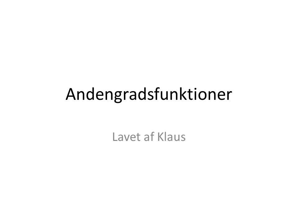 Andengradsfunktioner Lavet af Klaus