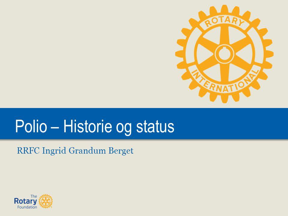 Polio – Historie og status RRFC Ingrid Grandum Berget