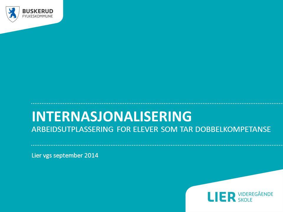 INTERNASJONALISERING ARBEIDSUTPLASSERING FOR ELEVER SOM TAR DOBBELKOMPETANSE Lier vgs september 2014
