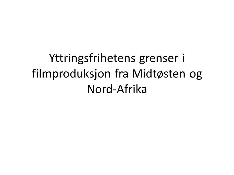Yttringsfrihetens grenser i filmproduksjon fra Midtøsten og Nord-Afrika