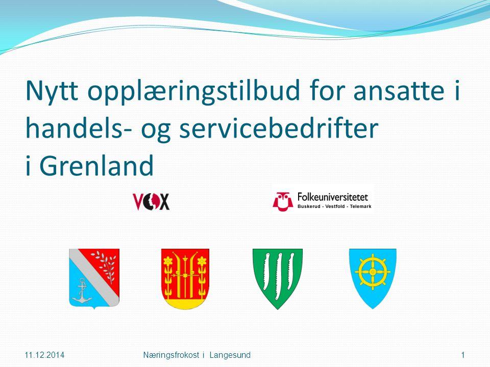 Nytt opplæringstilbud for ansatte i handels- og servicebedrifter i Grenland 11.12.2014Næringsfrokost i Langesund1