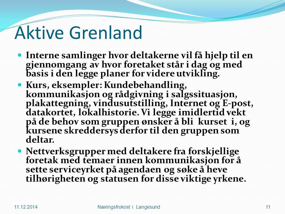 Aktive Grenland Interne samlinger hvor deltakerne vil få hjelp til en gjennomgang av hvor foretaket står i dag og med basis i den legge planer for videre utvikling.