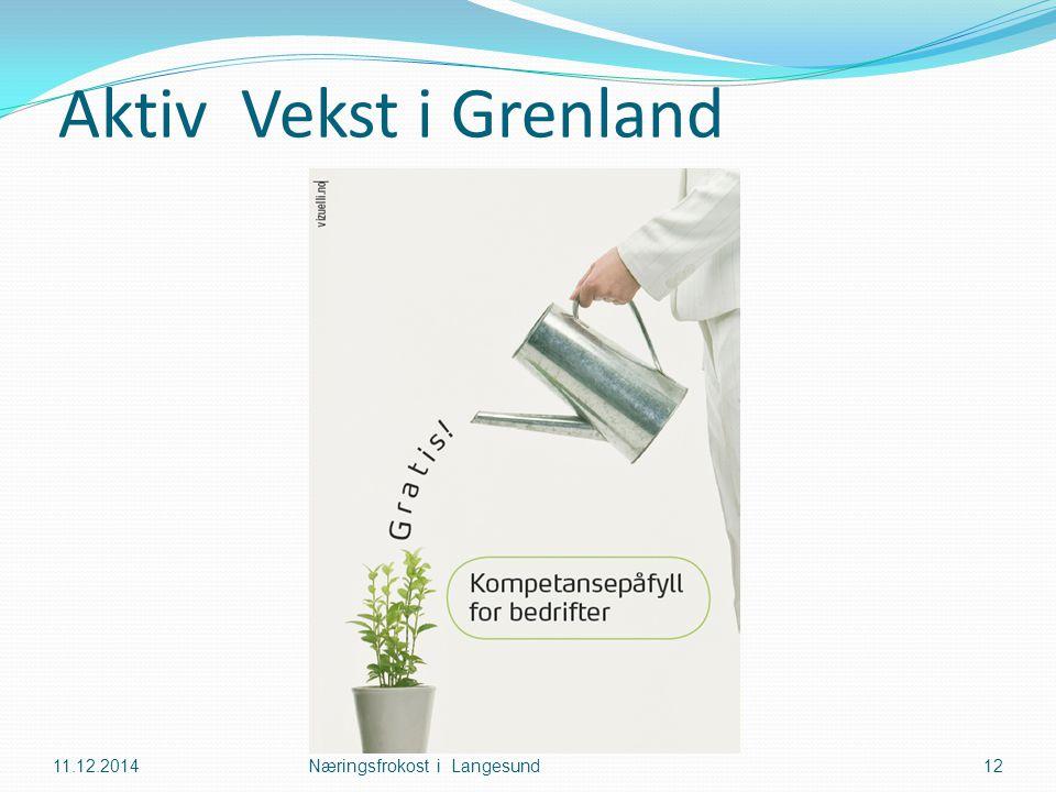 Aktiv Vekst i Grenland 11.12.2014Næringsfrokost i Langesund12