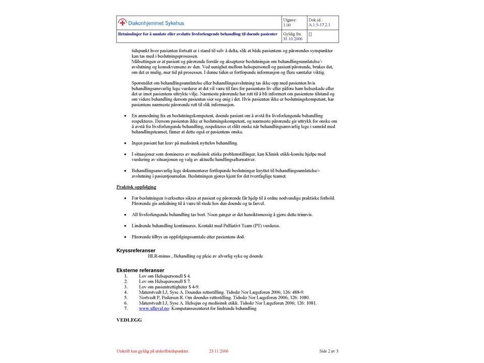 Helsepersonelloven § 7 versus pasientrettighetsloven § 4-9 Enkelte vanskelige tolkningsspørsmål: Hva ligger i påtrengende nødvendig .