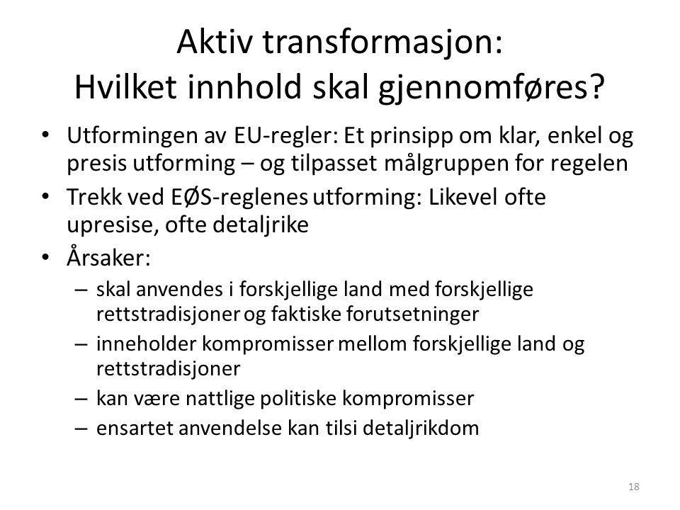 Aktiv transformasjon: Hvilket innhold skal gjennomføres? Utformingen av EU-regler: Et prinsipp om klar, enkel og presis utforming – og tilpasset målgr
