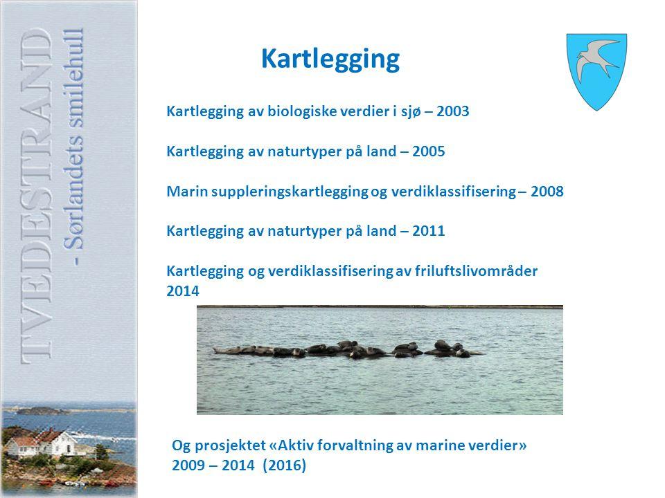 Kartlegging Kartlegging av biologiske verdier i sjø – 2003 Kartlegging av naturtyper på land – 2005 Marin suppleringskartlegging og verdiklassifiserin