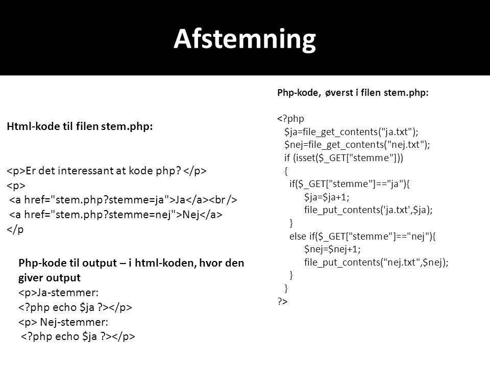 Afstemning Html-kode til filen stem.php: Er det interessant at kode php.