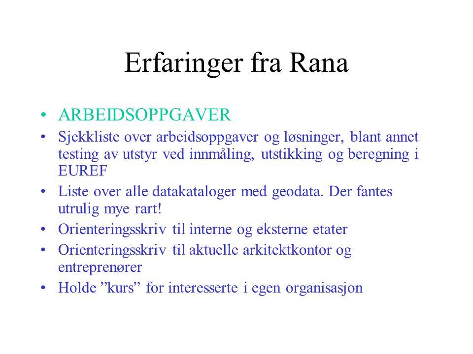 Erfaringer fra Rana ARBEIDSOPPGAVER Sjekkliste over arbeidsoppgaver og løsninger, blant annet testing av utstyr ved innmåling, utstikking og beregning