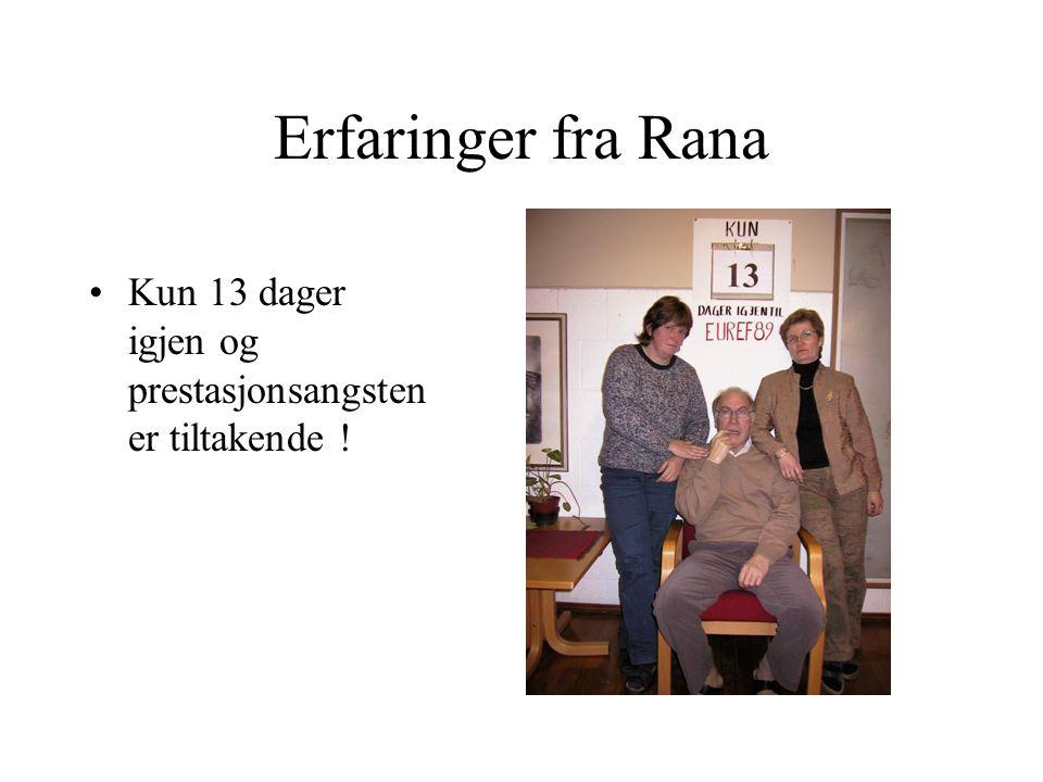 Erfaringer fra Rana Jeg fryktet for at situasjonen mandag den 3.
