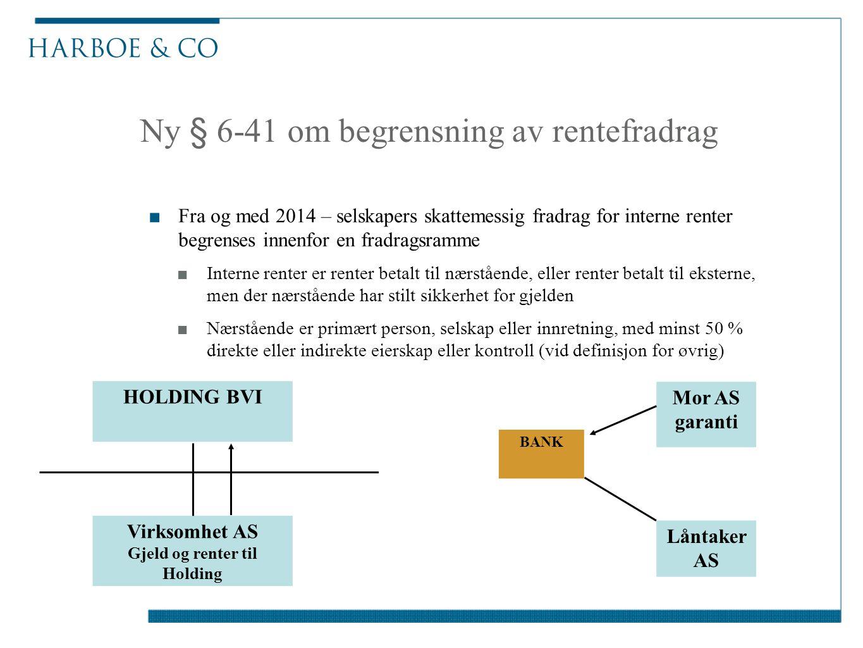 Ny § 6-41 om begrensning av rentefradrag ■Fra og med 2014 – selskapers skattemessig fradrag for interne renter begrenses innenfor en fradragsramme ■In