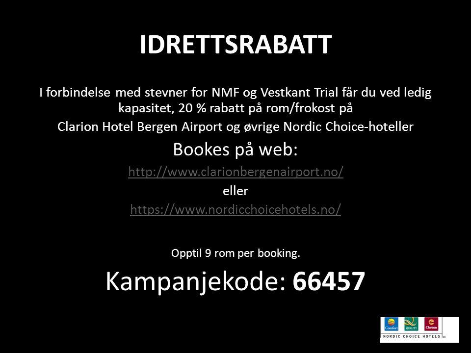 IDRETTSRABATT I forbindelse med stevner for NMF og Vestkant Trial får du ved ledig kapasitet, 20 % rabatt på rom/frokost på Clarion Hotel Bergen Airport og øvrige Nordic Choice-hoteller Bookes på web: http://www.clarionbergenairport.no/ eller https://www.nordicchoicehotels.no/ Opptil 9 rom per booking.