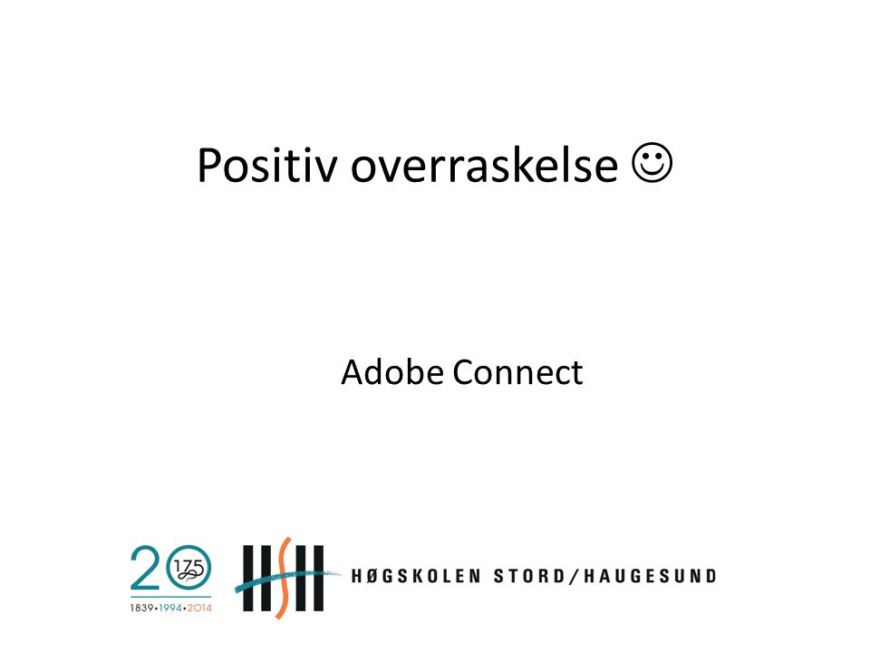 Positiv overraskelse Adobe Connect