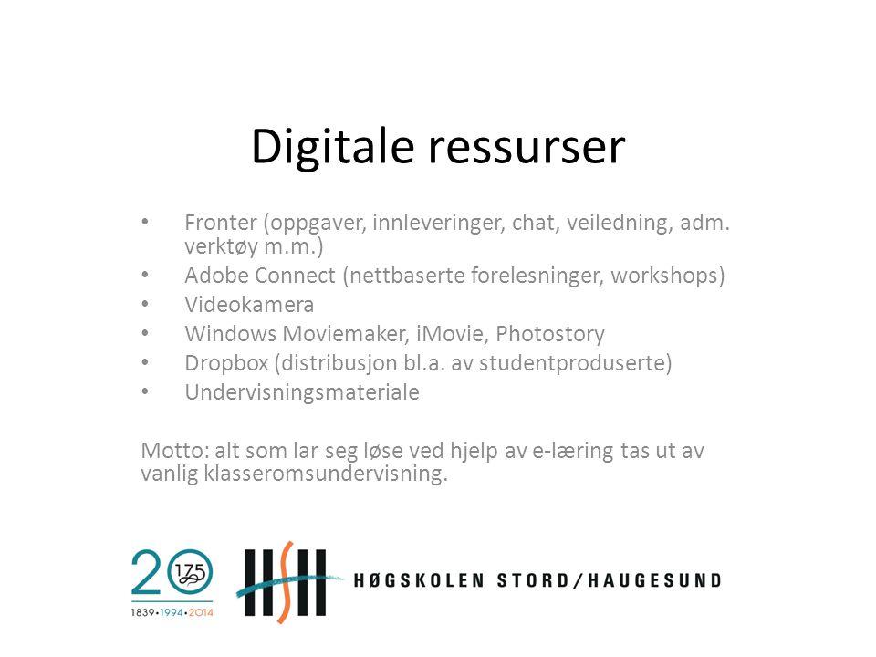 Digitale ressurser Fronter (oppgaver, innleveringer, chat, veiledning, adm. verktøy m.m.) Adobe Connect (nettbaserte forelesninger, workshops) Videoka