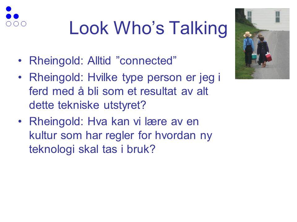 Look Who's Talking Rheingold: Alltid connected Rheingold: Hvilke type person er jeg i ferd med å bli som et resultat av alt dette tekniske utstyret.