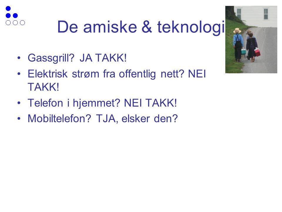 De amiske & teknologi Gassgrill. JA TAKK. Elektrisk strøm fra offentlig nett.