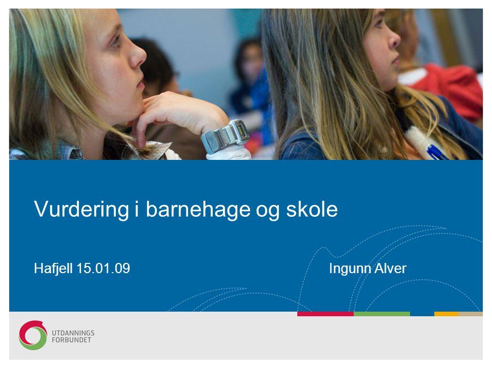 Hafjell 15.01.09Ingunn Alver Vurdering i barnehage og skole