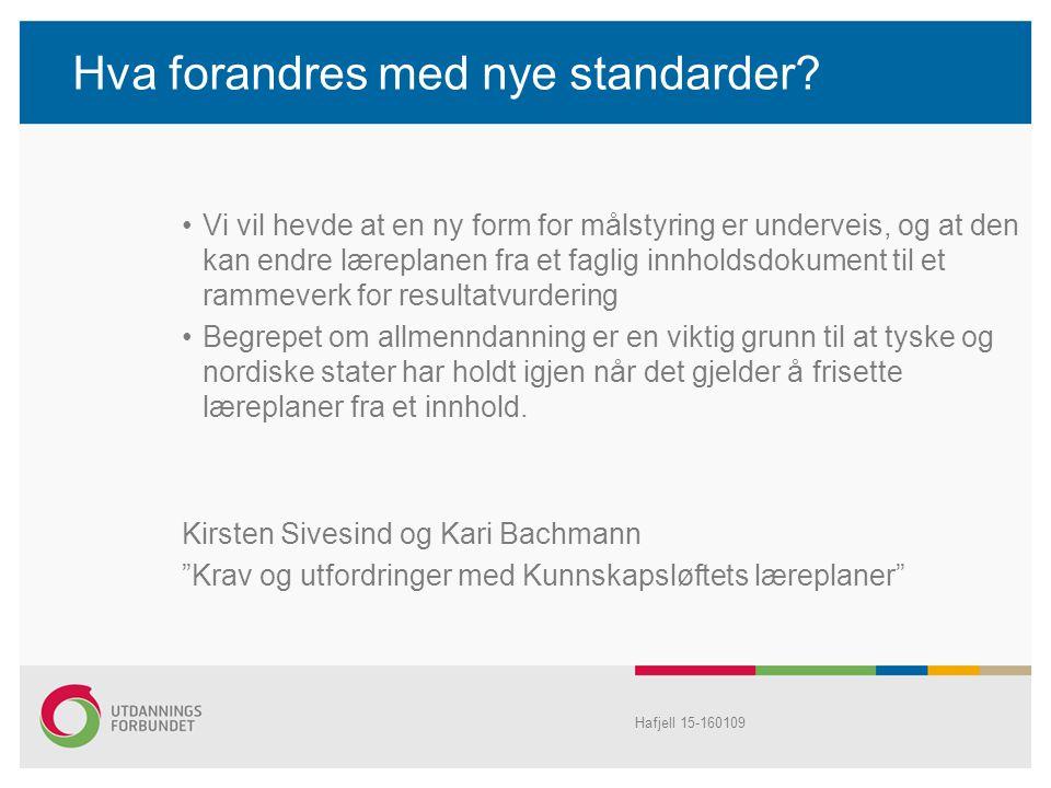 Hva forandres med nye standarder? Vi vil hevde at en ny form for målstyring er underveis, og at den kan endre læreplanen fra et faglig innholdsdokumen