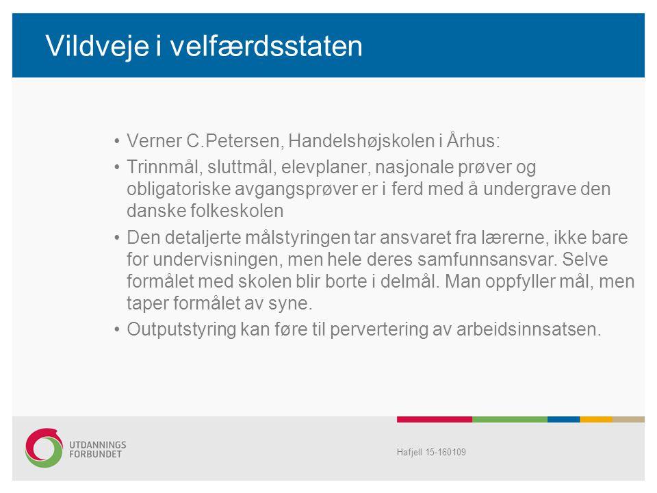 Vildveje i velfærdsstaten Verner C.Petersen, Handelshøjskolen i Århus: Trinnmål, sluttmål, elevplaner, nasjonale prøver og obligatoriske avgangsprøver