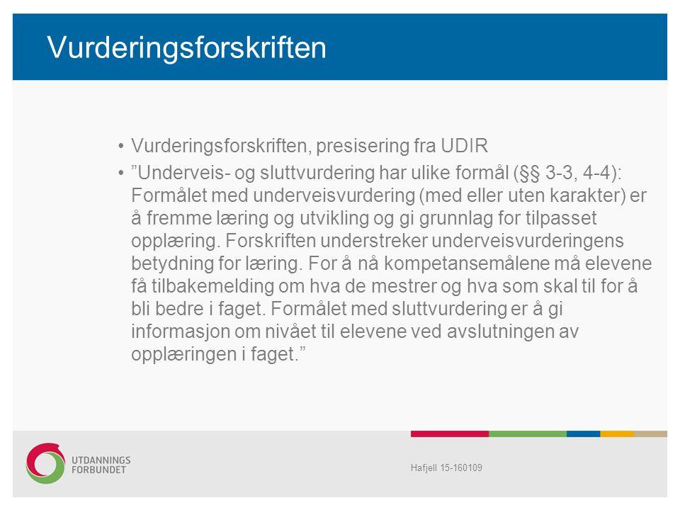 """Vurderingsforskriften Vurderingsforskriften, presisering fra UDIR """"Underveis- og sluttvurdering har ulike formål (§§ 3-3, 4-4): Formålet med underveis"""
