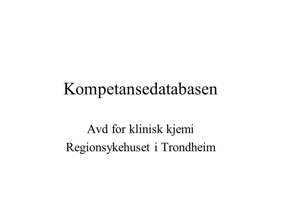 Kompetansedatabasen Avd for klinisk kjemi Regionsykehuset i Trondheim