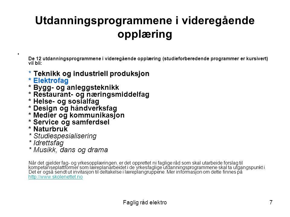 Faglig råd elektro8 Figur 7.1: Modell for organisering og tilrettelegging av utdanningsprogram for yrkesfaglige studieretninger St.meld.30 – Kap7.5Prinsipper for enklere tilbudsstruktur