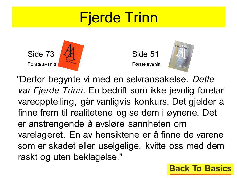 5 Derfor begynte vi med en selvransakelse.Dette var Fjerde Trinn.