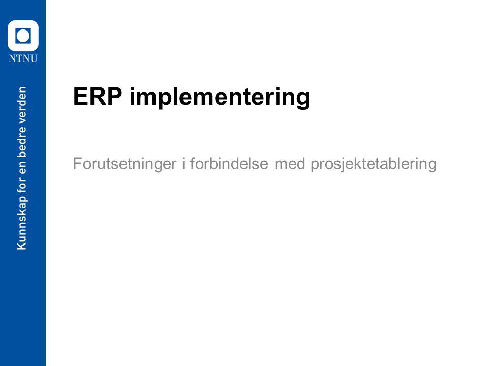 ERP implementering Forutsetninger i forbindelse med prosjektetablering