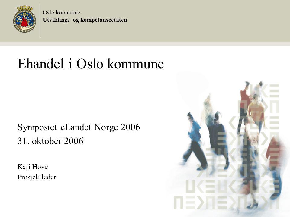 Ehandel i Oslo kommune Symposiet eLandet Norge 2006 31.
