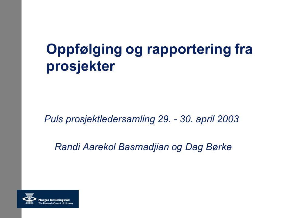 Oppfølging og rapportering fra prosjekter Puls prosjektledersamling 29.