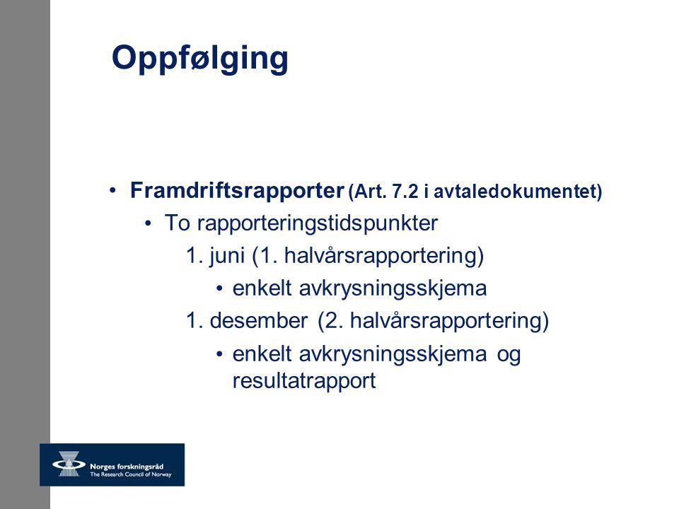 Oppfølging Framdriftsrapporter (Art.7.2 i avtaledokumentet) To rapporteringstidspunkter 1.