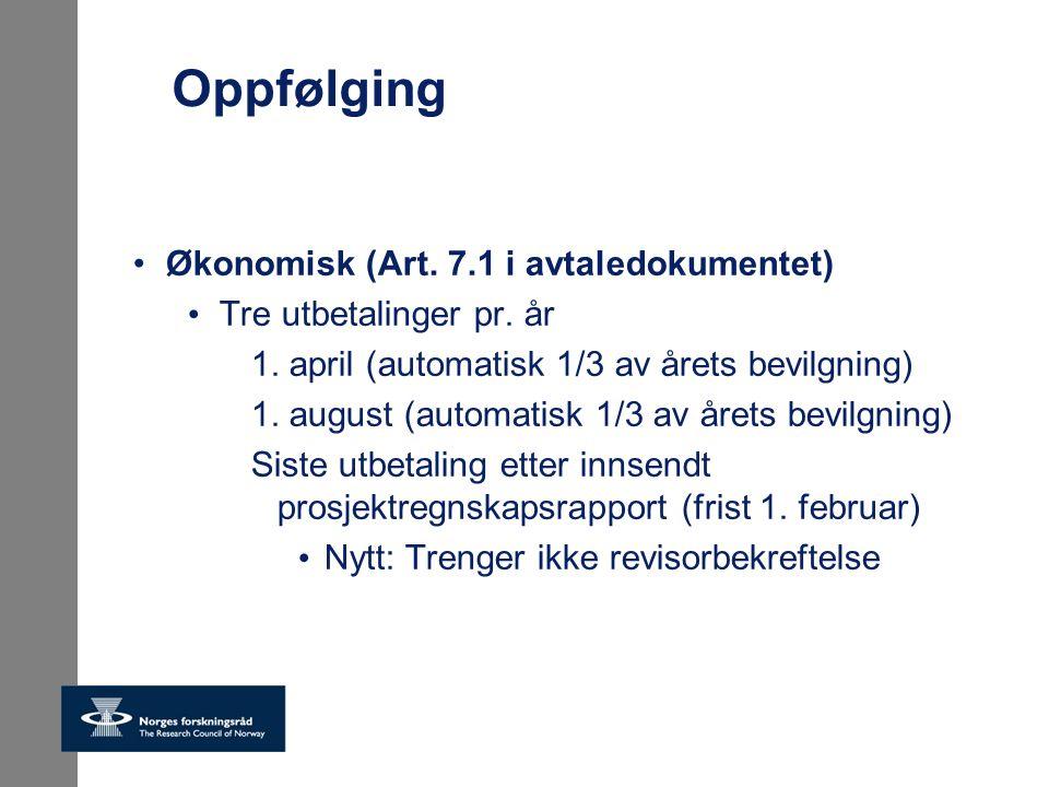 Oppfølging Økonomisk (Art.7.1 i avtaledokumentet) Tre utbetalinger pr.
