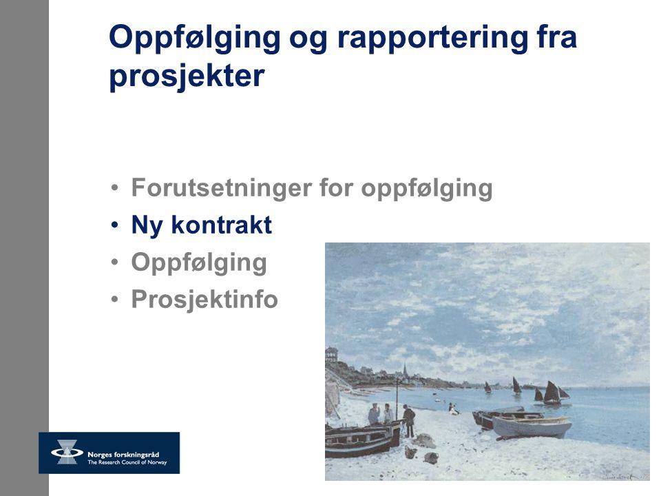 Oppfølging og rapportering fra prosjekter Forutsetninger for oppfølging Ny kontrakt Oppfølging Prosjektinfo